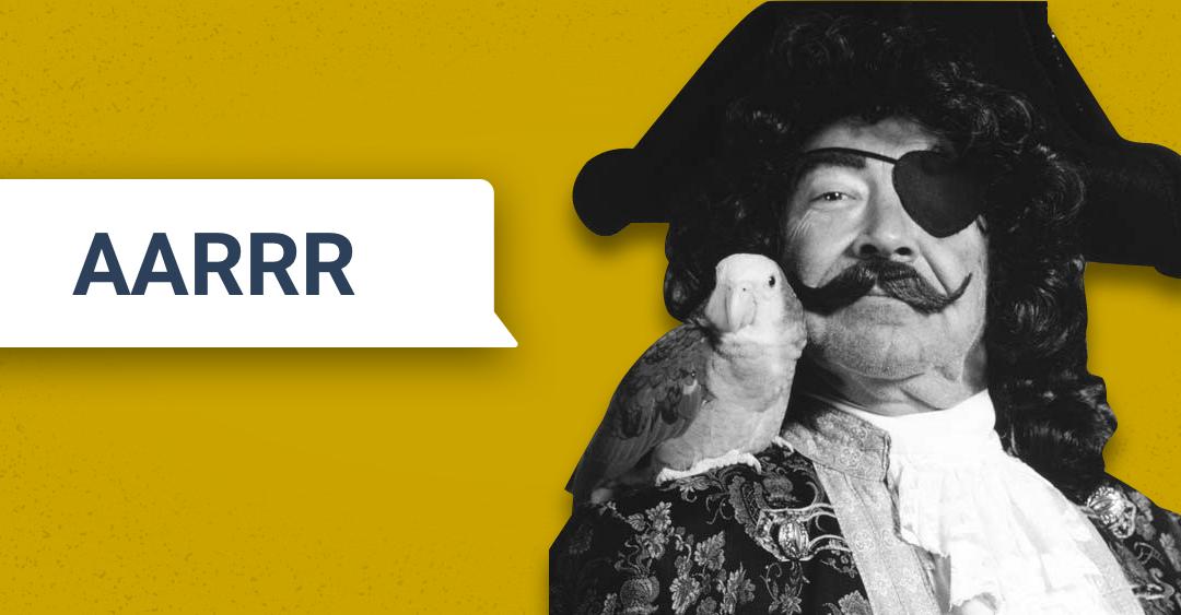 AARRR – Pirate Metrics
